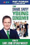 The Smart, Savvy Young Consumer: How to Save and Spend Wisely